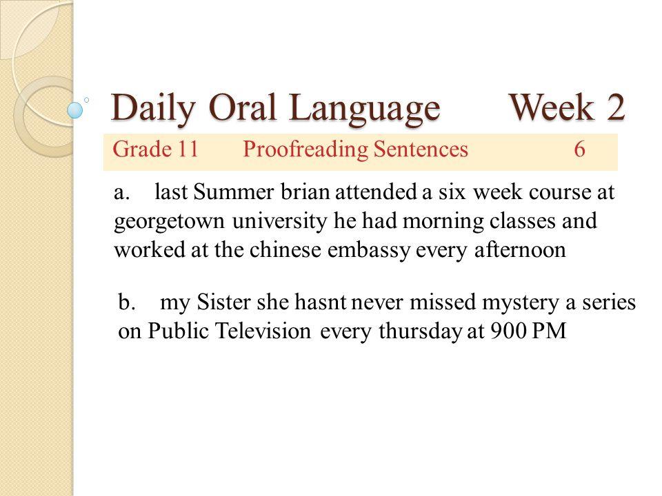 Daily Oral Language Week 2 Grade 11Corrected Sentences6 a.