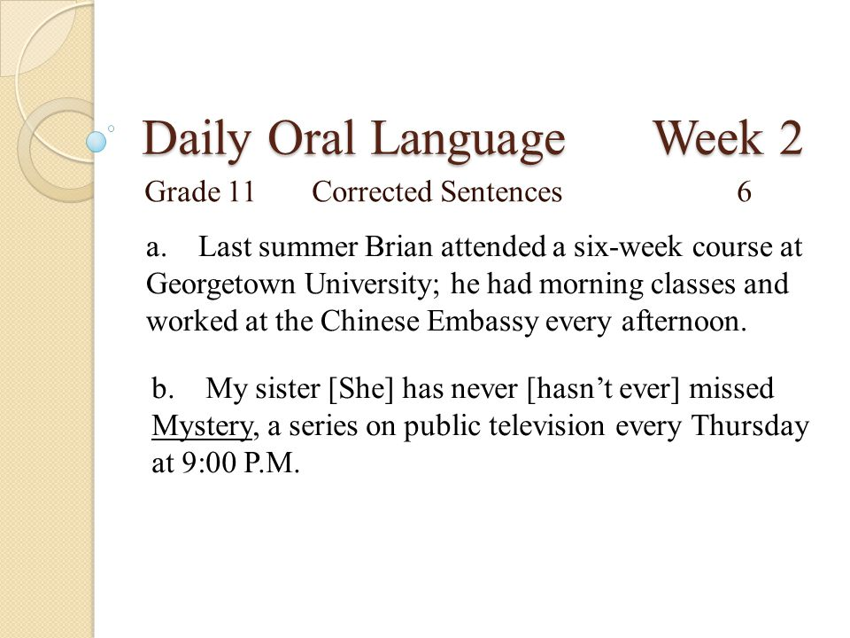 Daily Oral Language Week 2 Grade 11Corrected Sentences6 a.