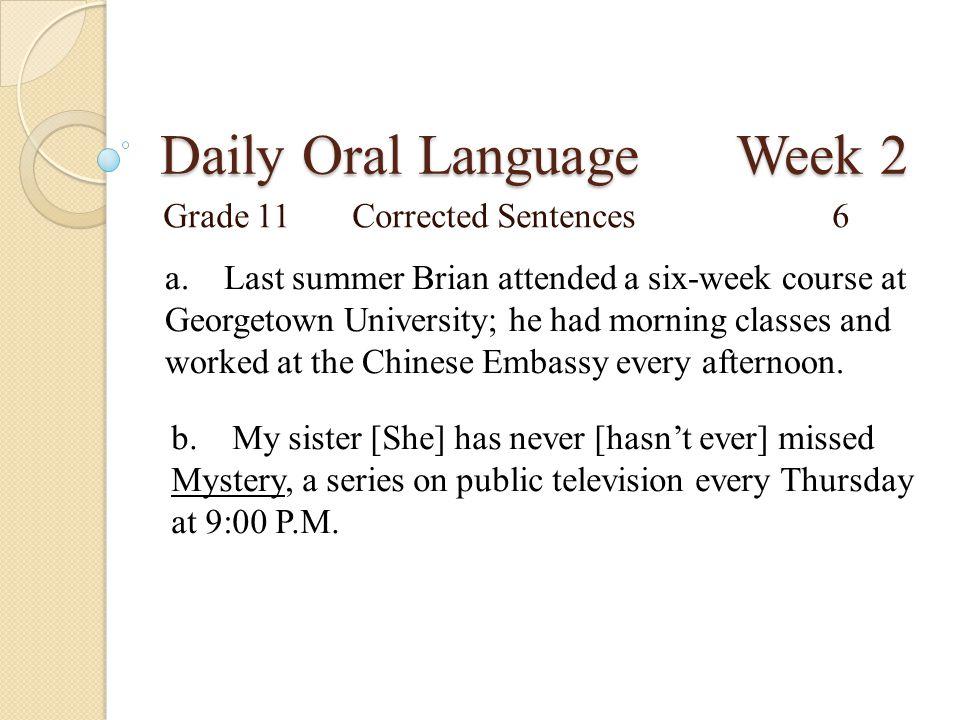 Daily Oral Language Week 2 Grade 11Proofreading Sentences7 a.