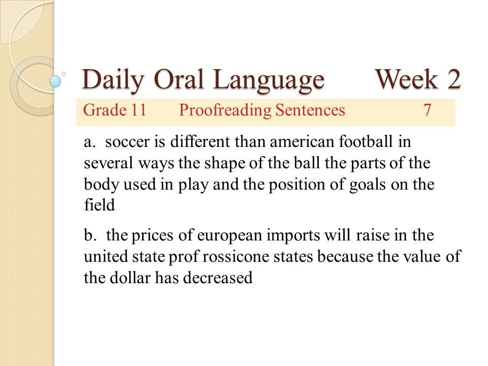 Daily Oral Language Week 2 Grade 11Corrected Sentences7 a.
