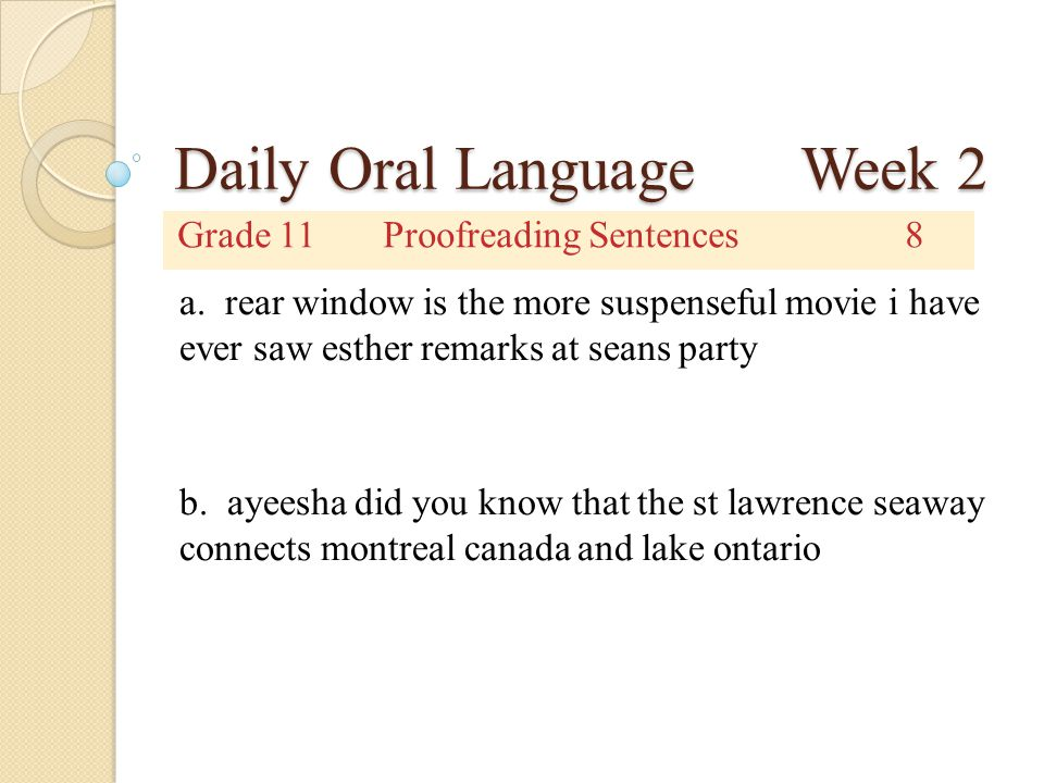 Daily Oral Language Week 2 Grade 11Proofreading Sentences8 a.