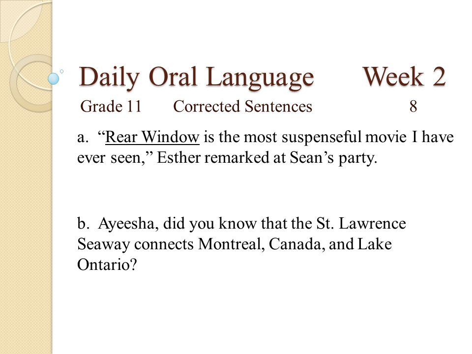 Daily Oral Language Week 2 Grade 11Corrected Sentences8 a.