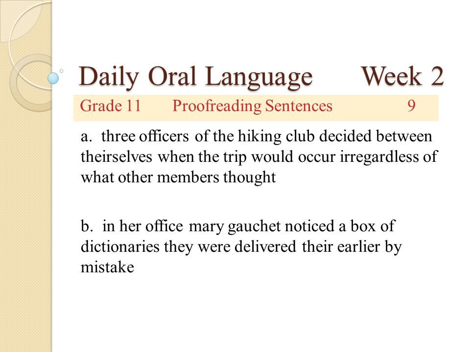 Daily Oral Language Week 2 Grade 11Proofreading Sentences9 a.