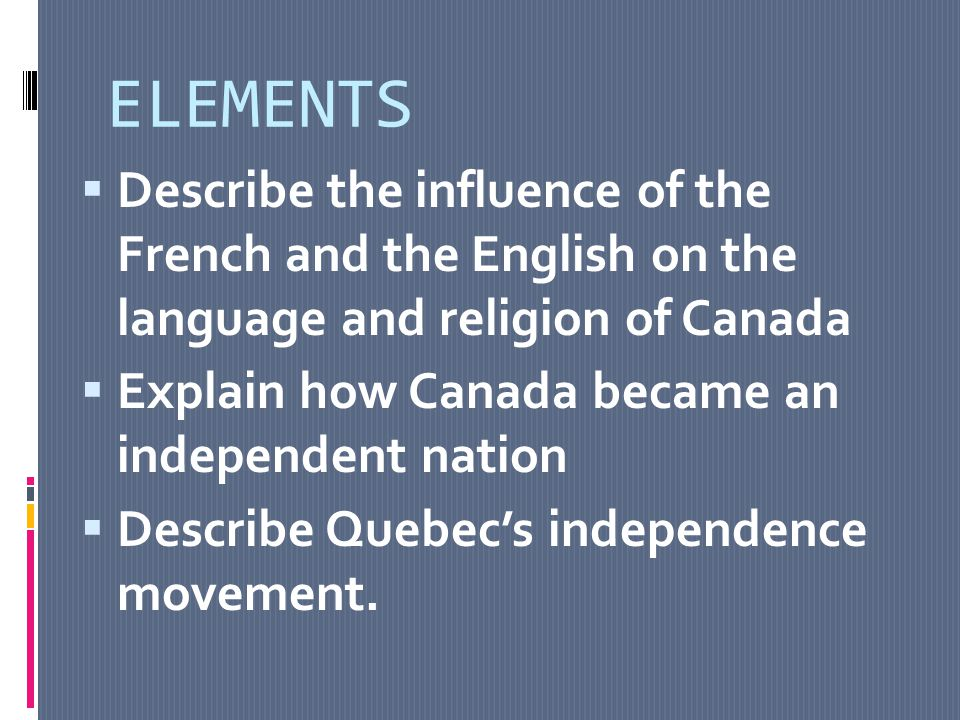 ESSENTIAL QUESTIONS  Why does Quebec want independence.
