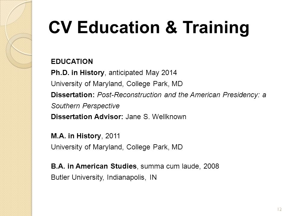 CV Education & Training EDUCATION Ph.D. in History, anticipated May 2014 University of Maryland, College Park, MD Dissertation: Post-Reconstruction an