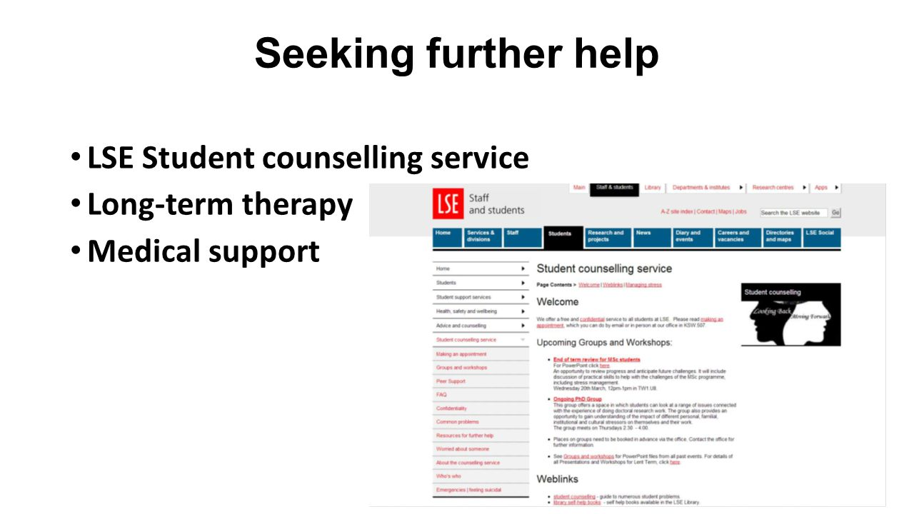 Seeking further help LSE Student counselling service Long-term therapy Medical support