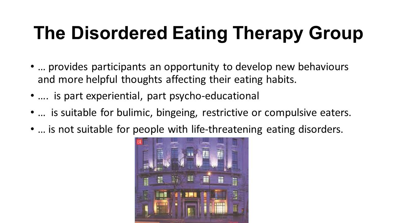 The Disordered Eating Therapy Group … provides participants an opportunity to develop new behaviours and more helpful thoughts affecting their eating habits.