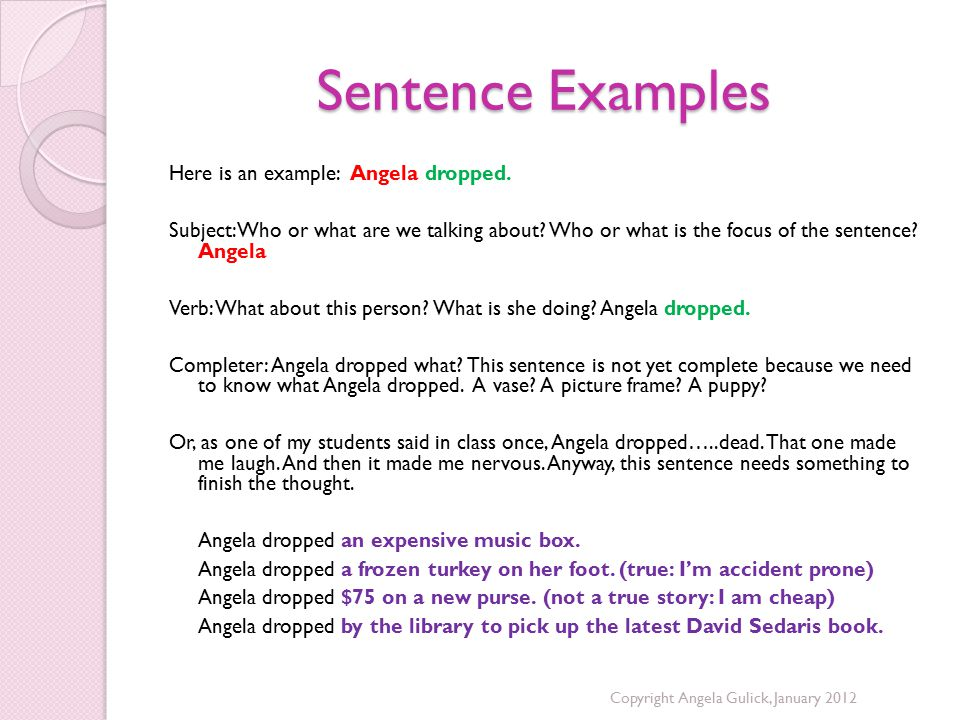 Sentence Examples Here is an example: Angela dropped.
