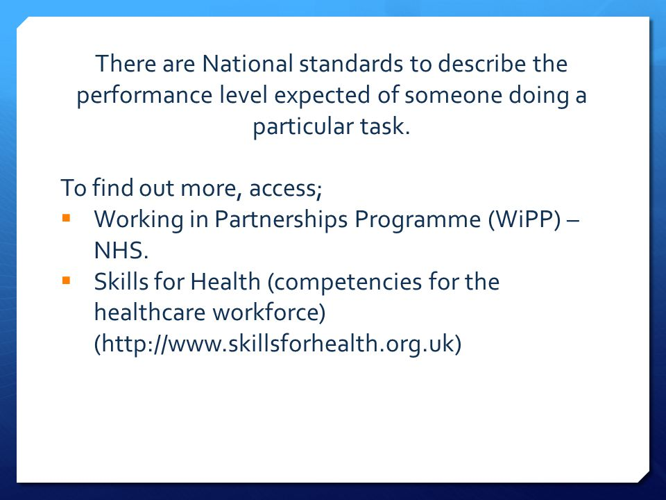 There are National standards to describe the performance level expected of someone doing a particular task.