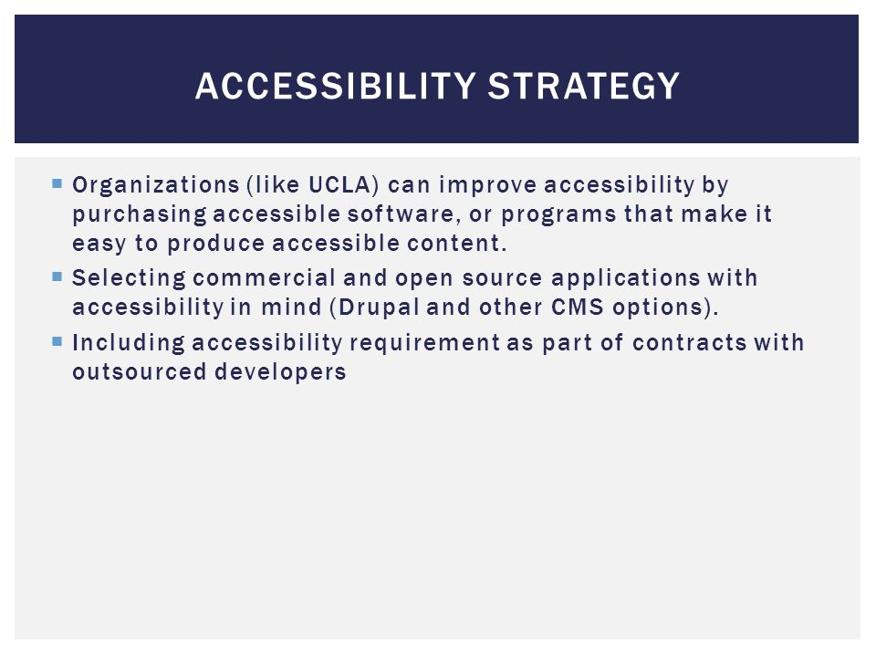  Three levels of compliance documented by the WCAG 2.0  Level A  Level AA  Level AAA  UC Electronic Accessibility policy specifies WCAG AA as goal.