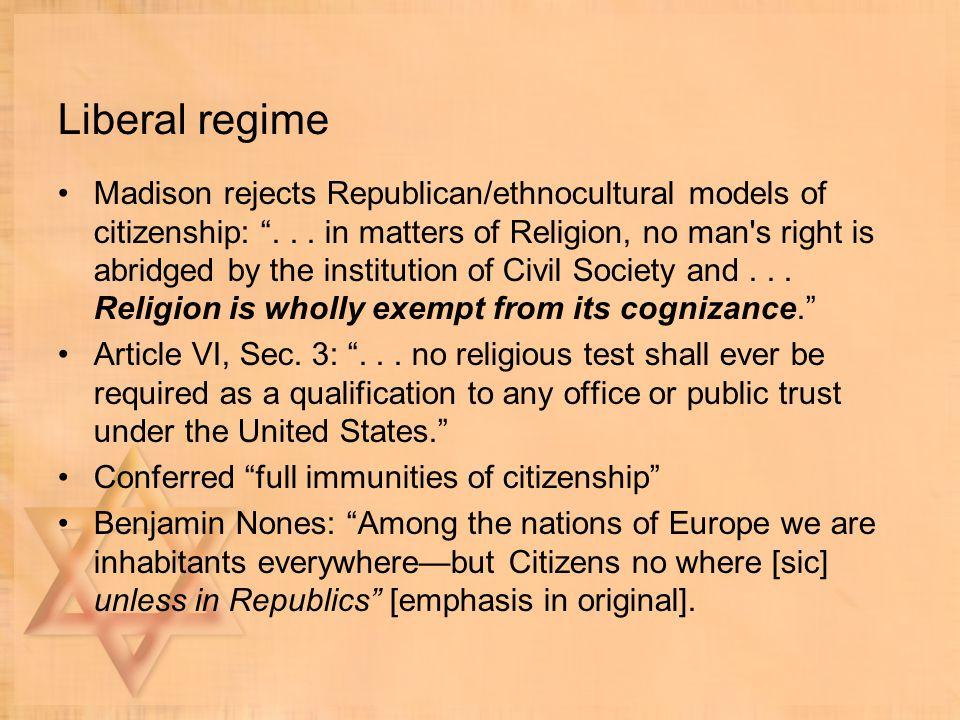 Liberal regime Madison rejects Republican/ethnocultural models of citizenship: ...