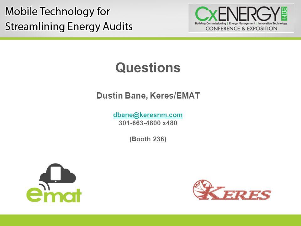 Questions Dustin Bane, Keres/EMAT dbane@keresnm.com 301-663-4800 x480 (Booth 236)