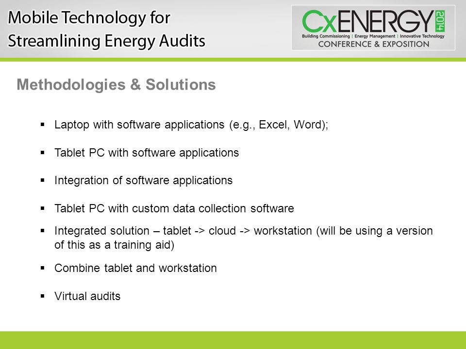 Methodologies & Solutions  Laptop with software applications (e.g., Excel, Word);  Tablet PC with software applications  Integration of software ap