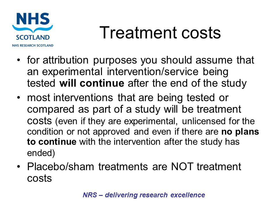 Treatment costs for attribution purposes you should assume that an experimental intervention/service being tested will continue after the end of the s