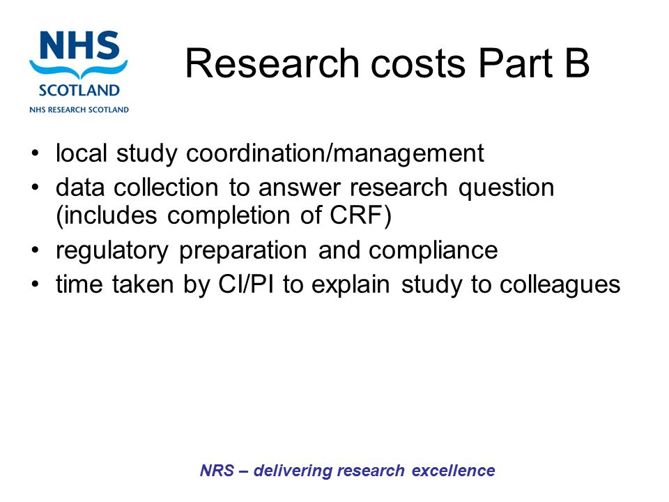 NRS – delivering research excellence local study coordination/management data collection to answer research question (includes completion of CRF) regu