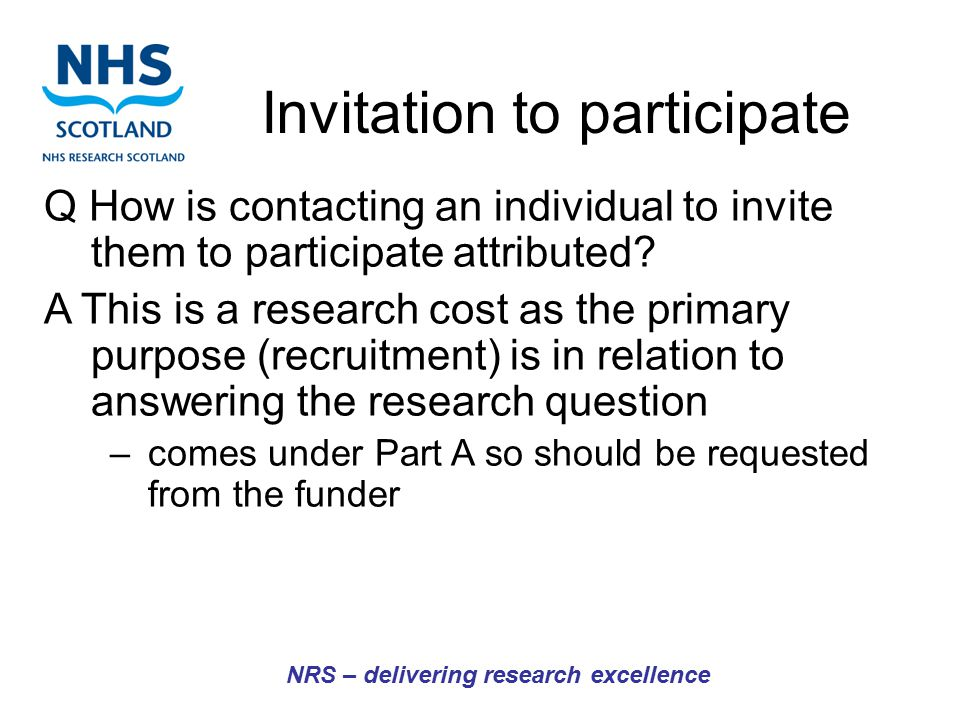 Invitation to participate NRS – delivering research excellence Q How is contacting an individual to invite them to participate attributed.