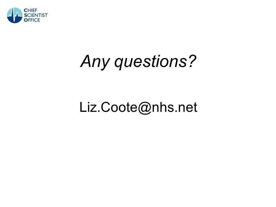 Any questions? Liz.Coote@nhs.net