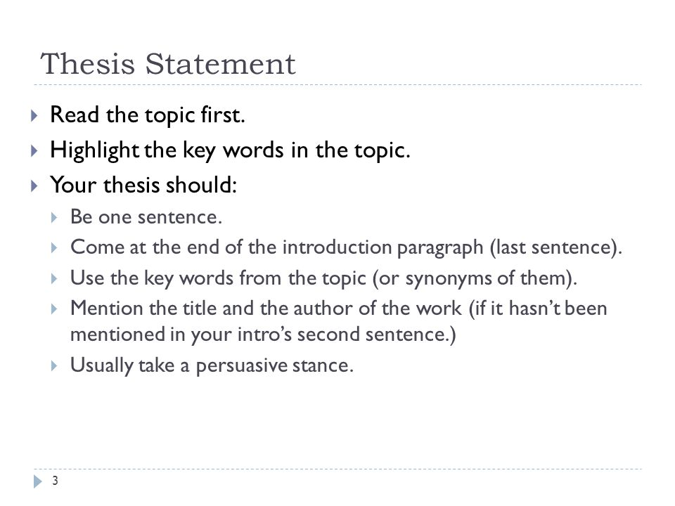 Thesis Statement  Read the __________ first. Highlight the __________ in the topic.