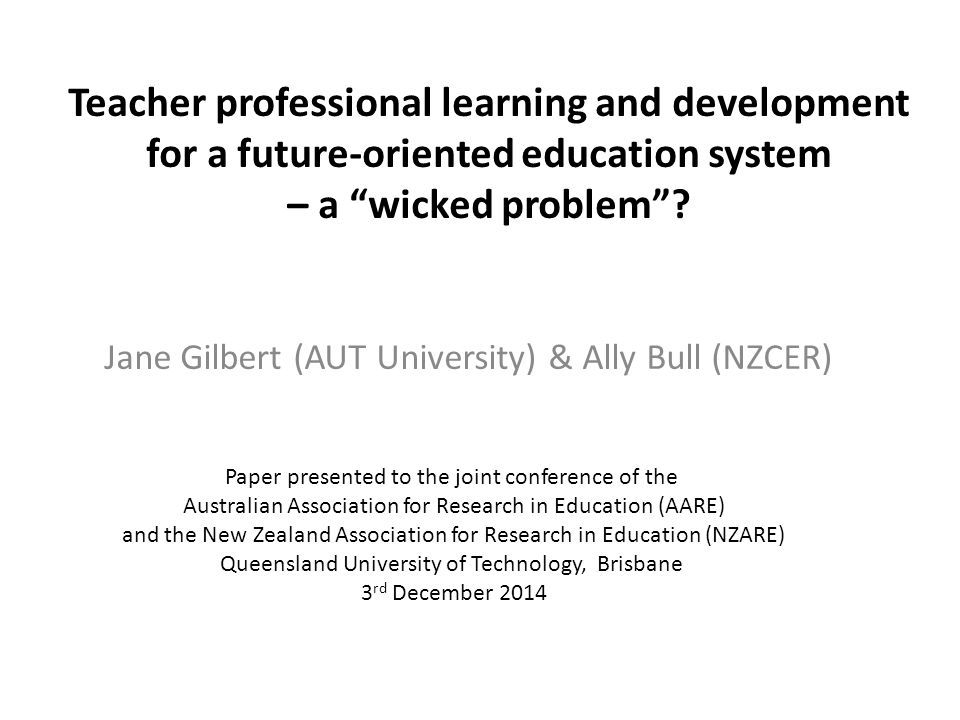 Teacher professional learning and development for a future-oriented education system – a wicked problem .