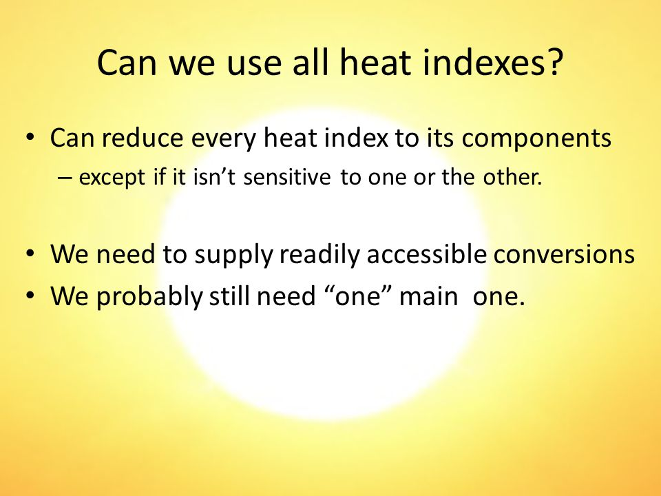 Can we use all heat indexes.