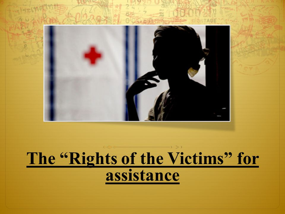 The Rights of the Victims for assistance