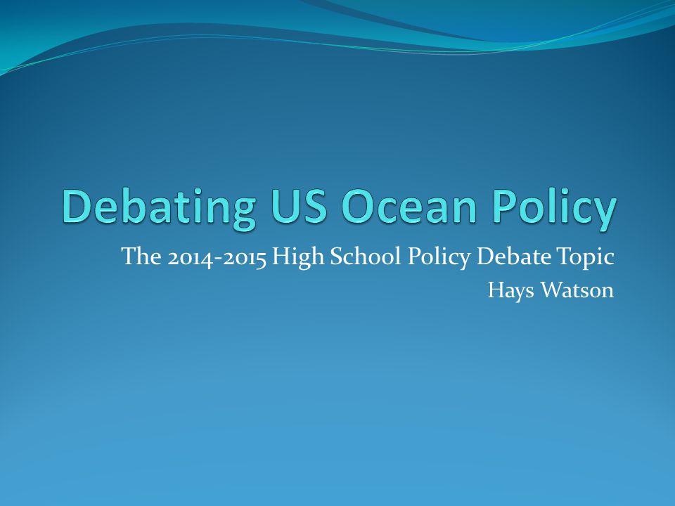 The 2014-2015 High School Policy Debate Topic Hays Watson