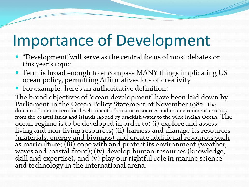 """Importance of Development """"Development""""will serve as the central focus of most debates on this year's topic Term is broad enough to encompass MANY thi"""