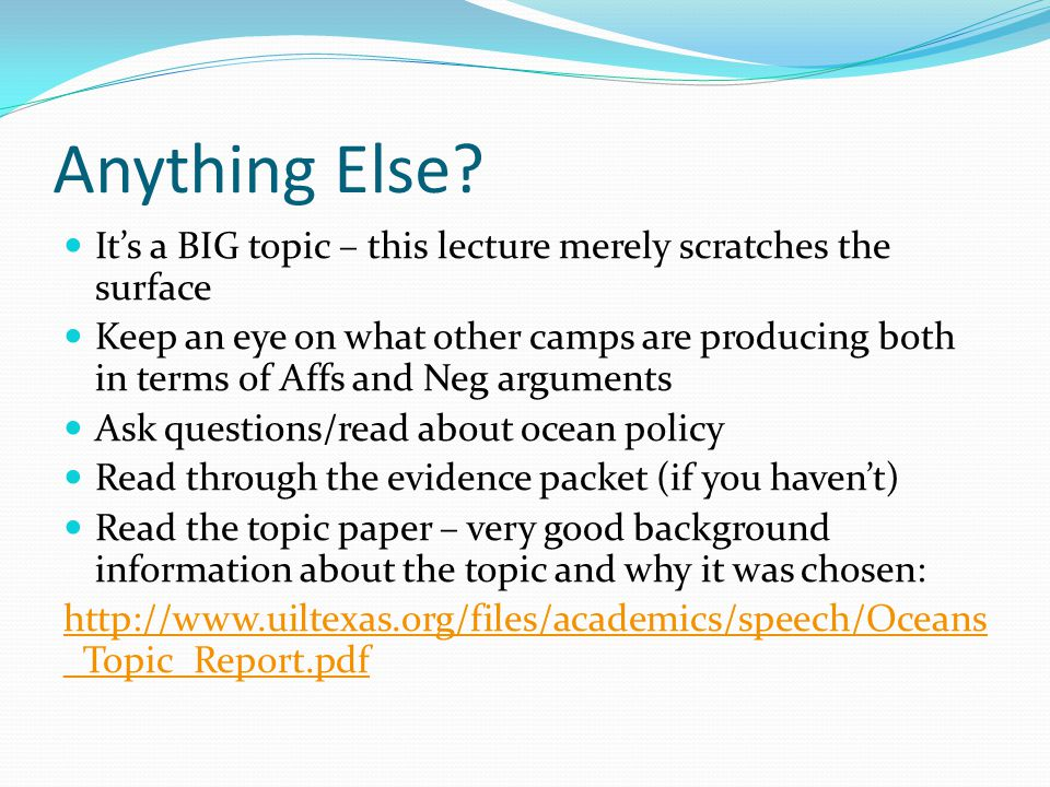 Anything Else? It's a BIG topic – this lecture merely scratches the surface Keep an eye on what other camps are producing both in terms of Affs and Ne