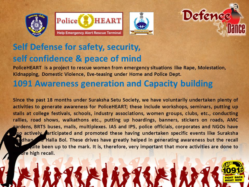 Self Defense for safety, security, self confidence & peace of mind PoliceHEART is a project to rescue women from emergency situations like Rape, Moles