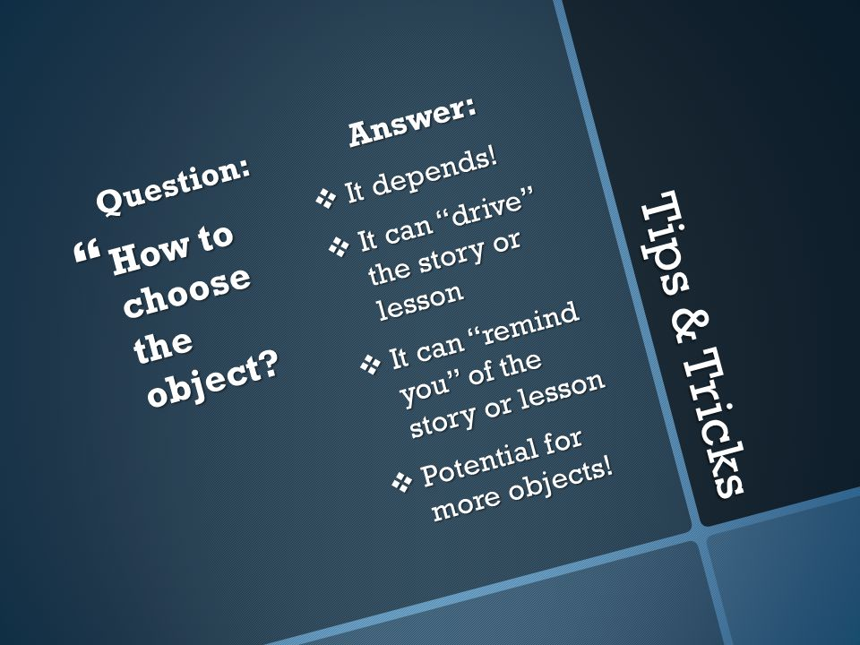 Tips & Tricks Question:  How to choose the object.