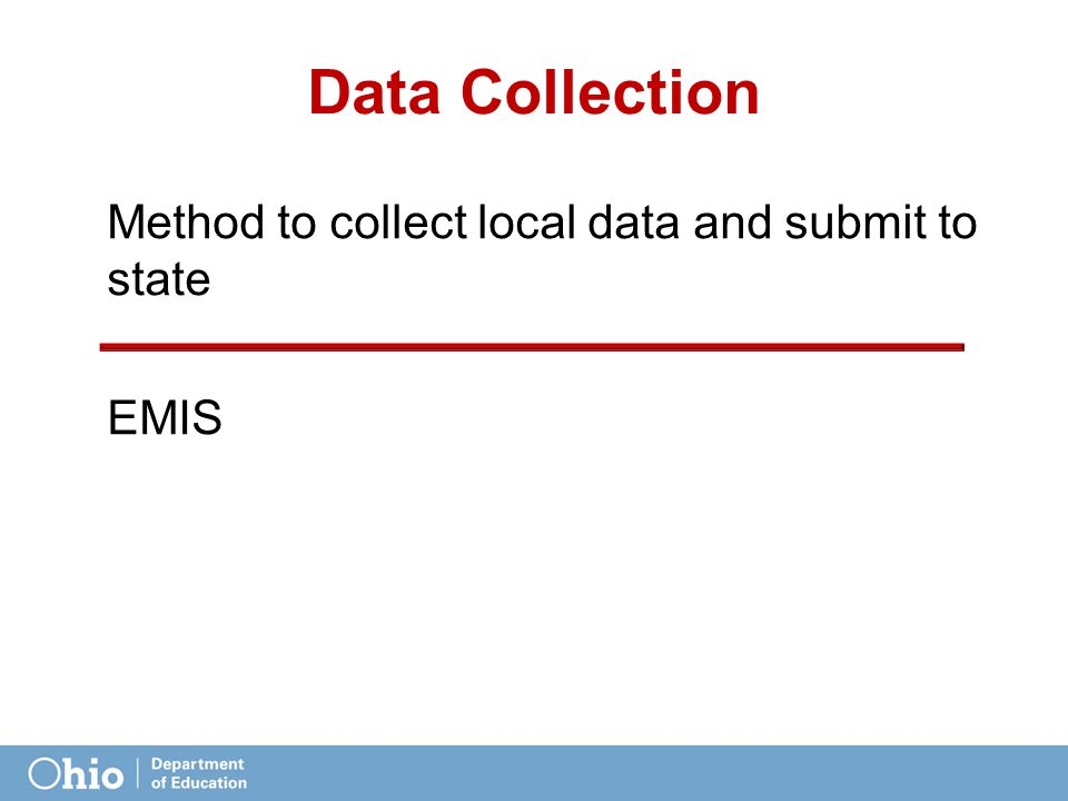 DataCollection Method to collect local data and submit to state EMIS