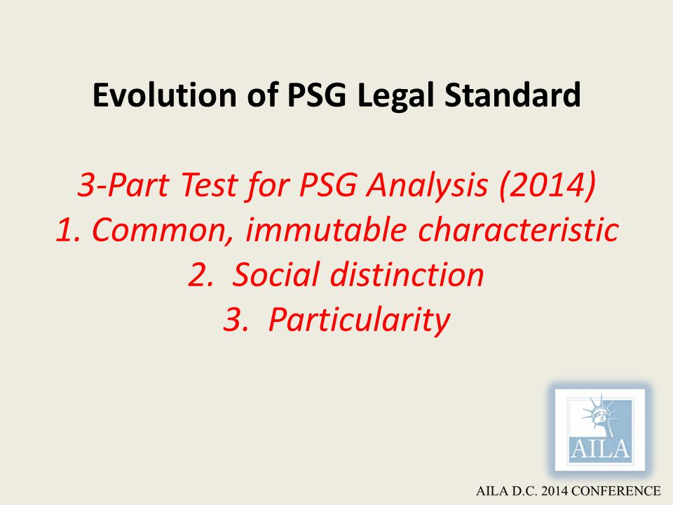 Evolution of PSG Legal Standard 3-Part Test for PSG Analysis (2014) 1.