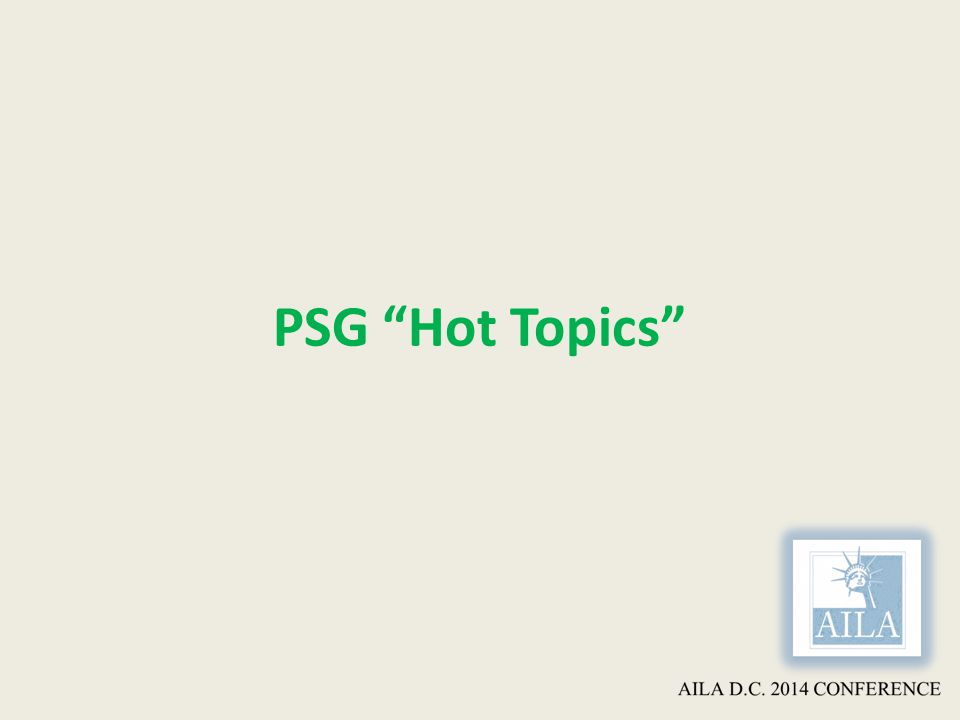 PSG Hot Topics