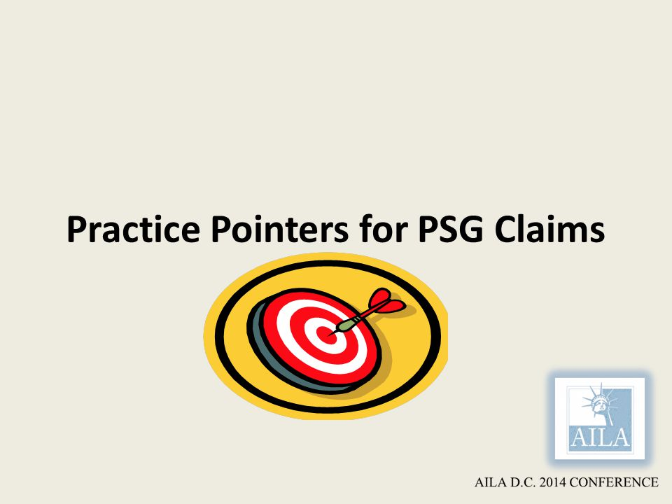 Practice Pointers for PSG Claims