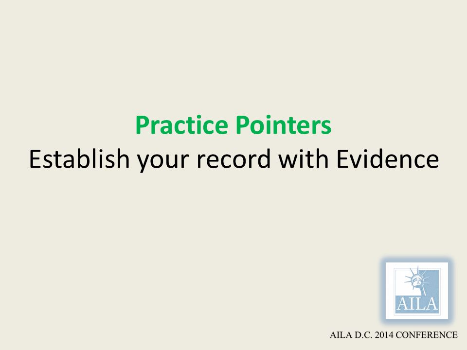Practice Pointers Establish your record with Evidence