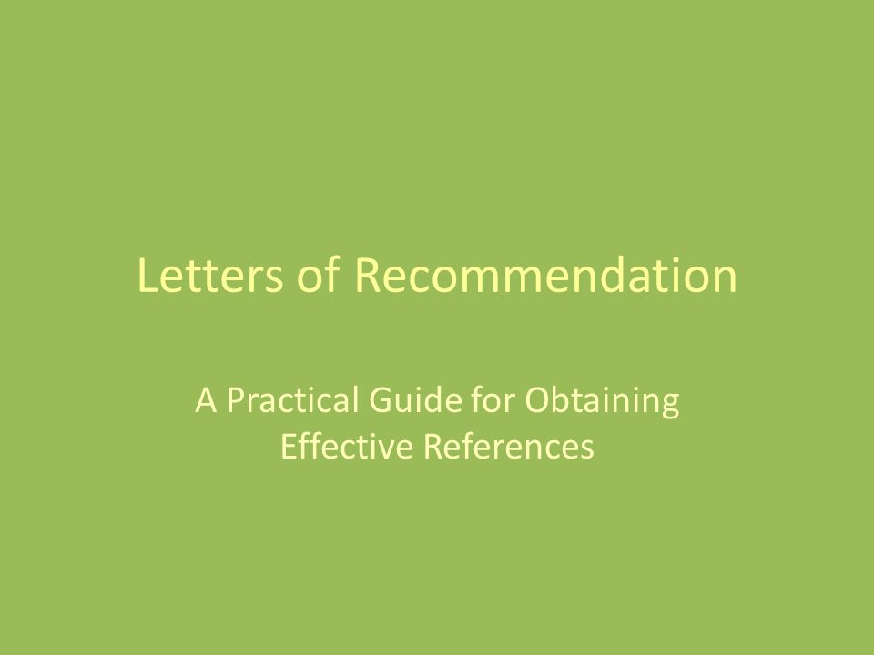 Letters of Recommendation A Practical Guide for Obtaining Effective References