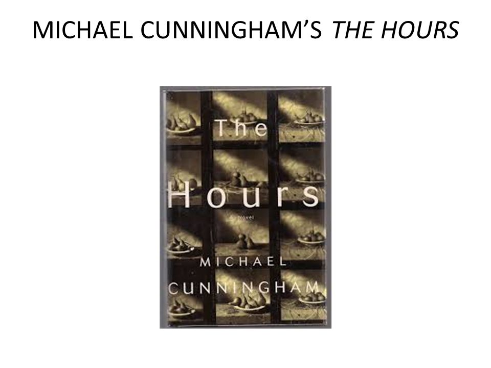 MICHAEL CUNNINGHAM'S THE HOURS