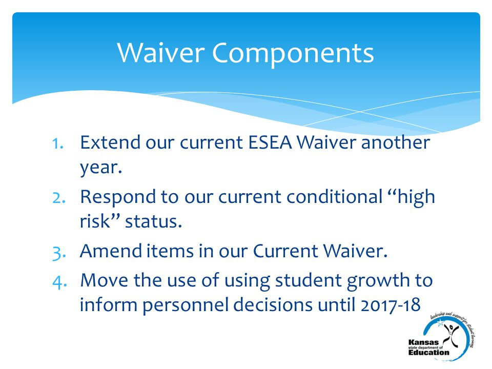 1.Extend our current ESEA Waiver another year.