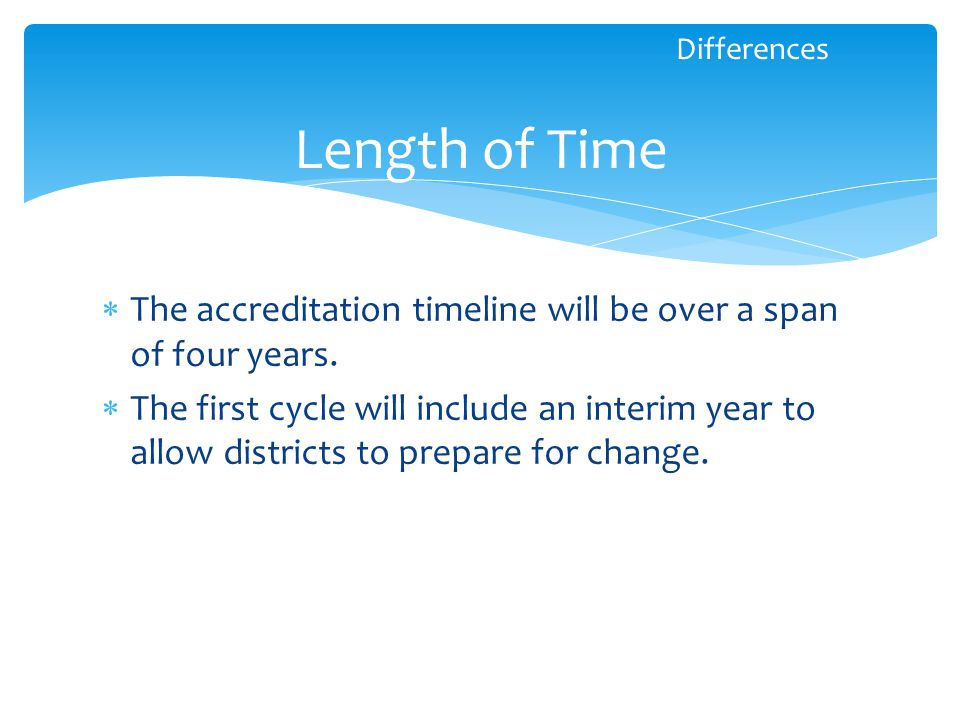  The accreditation timeline will be over a span of four years.