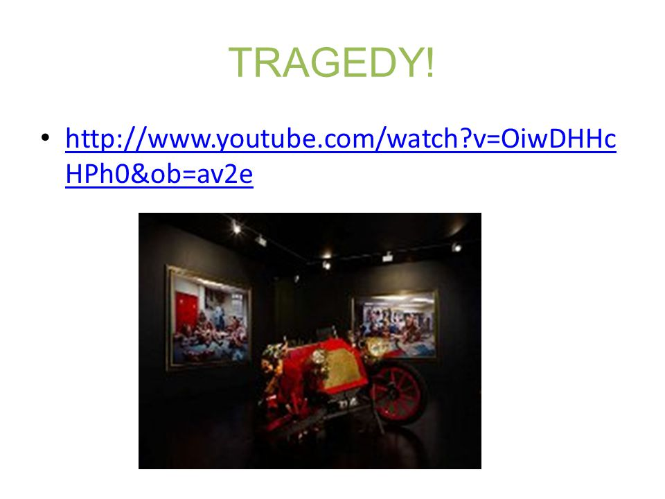 TRAGEDY! http://www.youtube.com/watch?v=OiwDHHc HPh0&ob=av2e http://www.youtube.com/watch?v=OiwDHHc HPh0&ob=av2e
