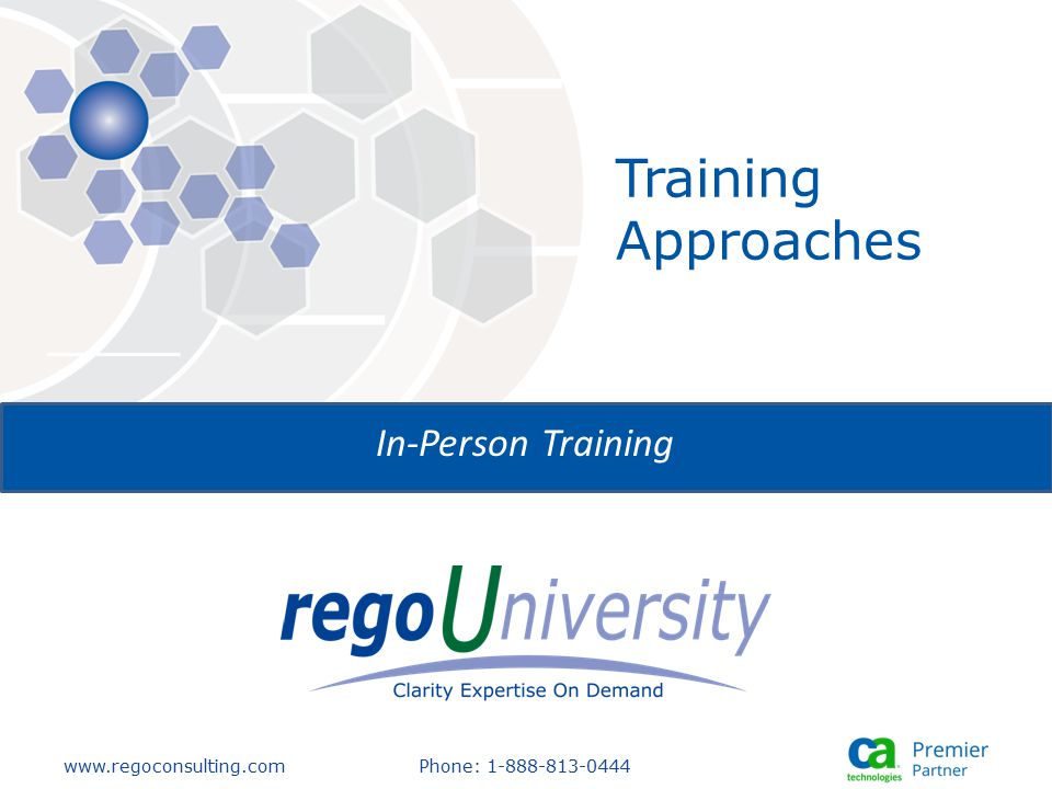 www.regoconsulting.comPhone: 1-888-813-0444 Training Approaches In-Person Training