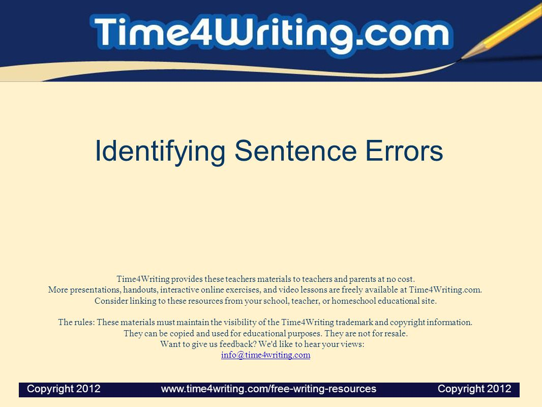 Identifying Sentence Errors Time4Writing provides these teachers materials to teachers and parents at no cost.