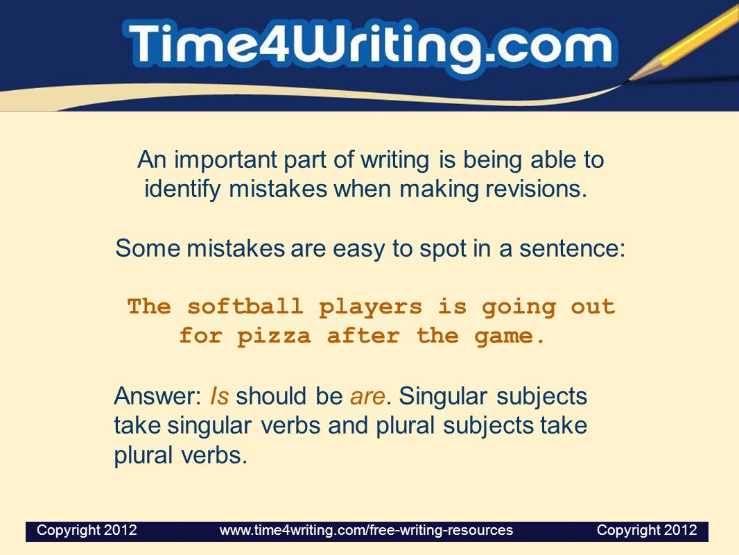 An important part of writing is being able to identify mistakes when making revisions.
