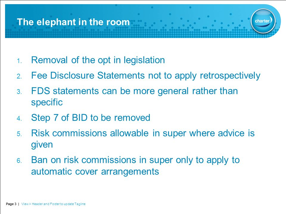 The elephant in the room 1. Removal of the opt in legislation 2.