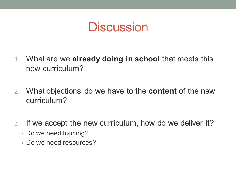Discussion 1. What are we already doing in school that meets this new curriculum.
