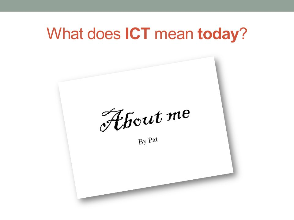 What does ICT mean today