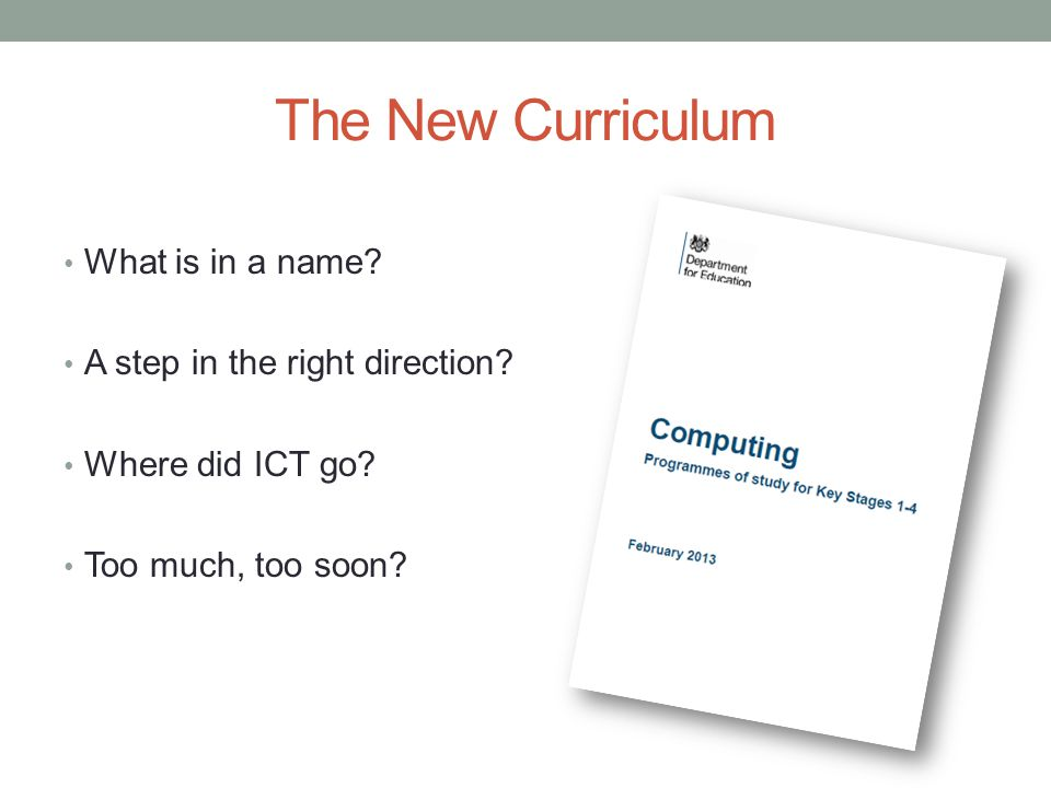The New Curriculum What is in a name. A step in the right direction.