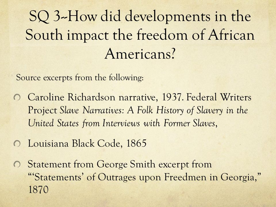 SQ 3--How did developments in the South impact the freedom of African Americans.