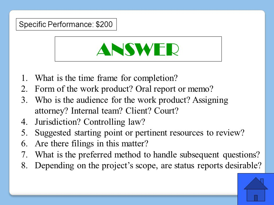 ANSWER Specific Performance: $200 1.What is the time frame for completion.