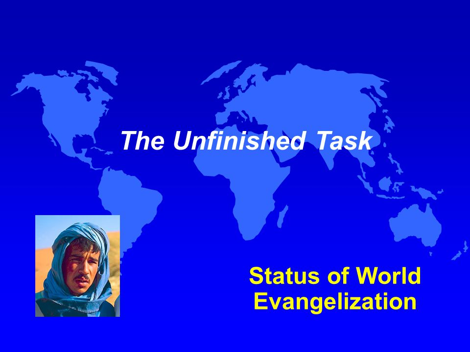 The Unfinished Task Status of World Evangelization